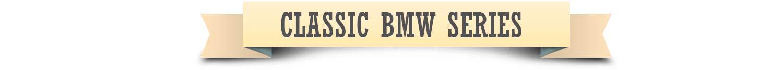 Classic BMW series